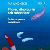 Filurer, dinosaurier och människor – En barnsaga om evolutionen
