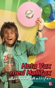 Heta Vax med Hallifax (e-bok) av Richard Hallif