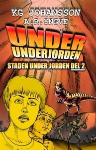 Under underjorden (e-bok) av KG Johansson