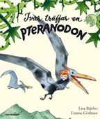 Ivar träffar en Pteranodon