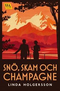 Snö, skam och champagne (e-bok) av Linda Holger
