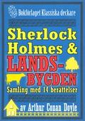 Sherlock Holmes-samling: Mästerdetektiven ger sig ut på landsbygden. Antologi med 14 berättelser