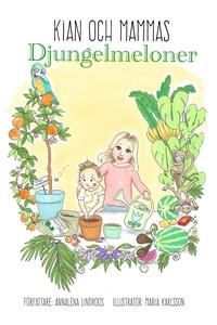 Kian och mammas djungelmeloner (ljudbok) av Ann