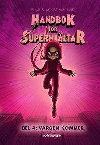 Handbok för superhjältar. Vargen kommer (e-bok)