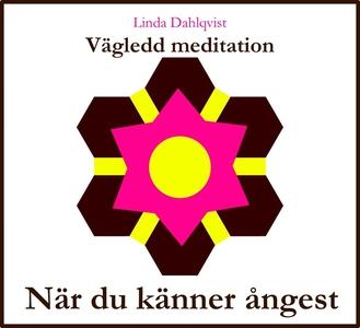 När du känner ångest - Vägledd meditation (ljud