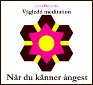 När du känner ångest - Vägledd meditation