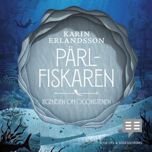 Pärlfiskaren (ljudbok) av Karin Erlandsson