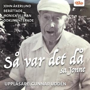 Så var det då, sa Jonne (ljudbok) av Monica Ull
