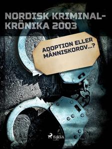 Adoption eller människorov…? (e-bok) av Diverse