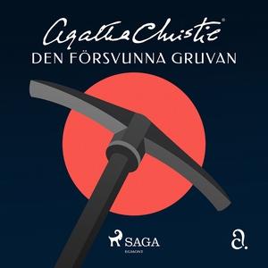Den försvunna gruvan (ljudbok) av Agatha Christ