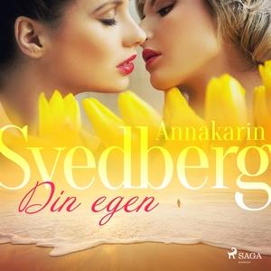 Din egen (ljudbok) av Annakarin Svedberg