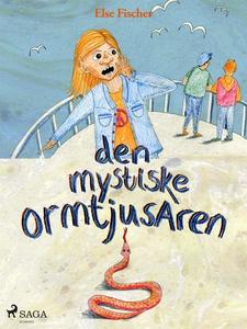 Den mystiske ormtjusaren (e-bok) av Else Fische