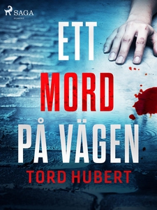 Ett mord på vägen (e-bok) av Tord Hubert