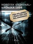 Fem miljoner i lösen för ung miljonärska!