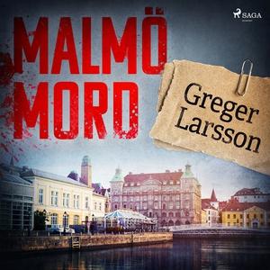 Malmömord (ljudbok) av Greger Larsson