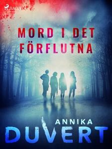 Mord i det förflutna (e-bok) av Annika Duvert
