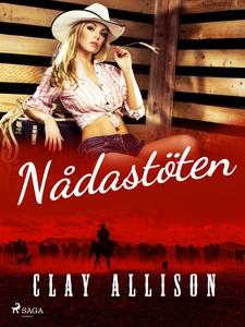 Nådastöten (e-bok) av Clay Allison, William Mar