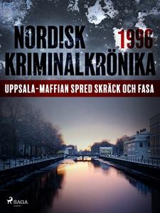 Uppsala-maffian spred skräck och fasa (e-bok) a