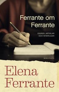 Ferrante om Ferrante : En författares resa (e-b