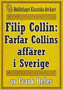 Filip Collin: Farfar Collins affärer i Sverige.