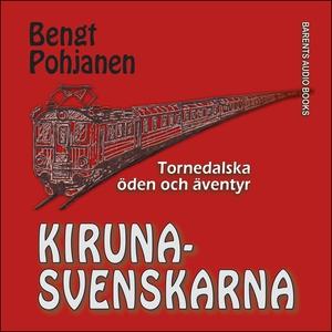 Kirunasvenskarna (ljudbok) av Bengt Pohjanen