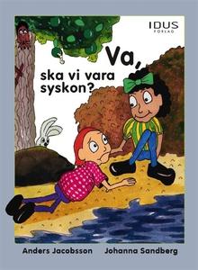 Va, ska vi vara syskon? (e-bok) av Anders Jacob