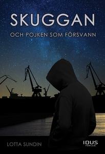 Skuggan och pojken som försvann (e-bok) av Lott