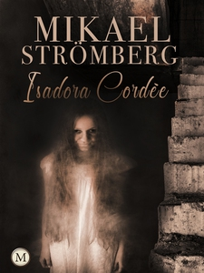 Isadora Cordée (e-bok) av Mikael Strömberg