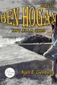 Ben Hogan – Nr 35 -  Mot alla odds
