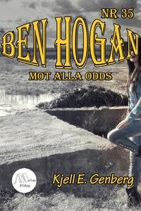 Ben Hogan – Nr 35 -  Mot alla odds (e-bok) av K