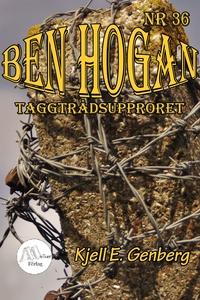 Ben Hogan – Nr 36 - Taggtrådsupproret (e-bok) a