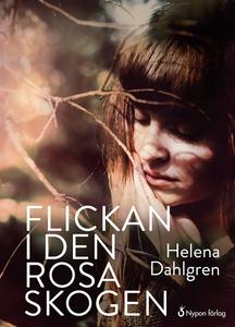 Flickan i den rosa skogen (e-bok) av Helena Dah