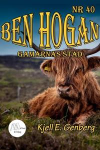 Ben Hogan - Nr 40 - Gamarnas stad (e-bok) av Kj