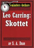 5-minuters deckare. Leo Carring: Skottet. Detektivberättelse. Återutgivning av text från 1926