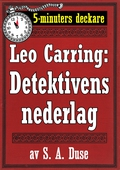 5-minuters deckare. Leo Carring: Detektivens nederlag. Detektivhistoria. Återutgivning av text från 1926