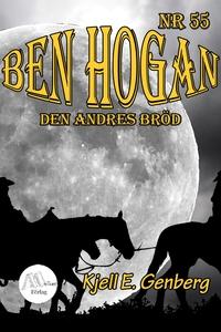 Ben Hogan - Nr 55 - Den andres bröd (e-bok) av