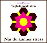 När du känner stress - Vägledd meditation