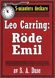 5-minuters deckare. Leo Carring: Röde Emil. Det