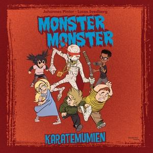 Monster Monster - Karatemumien (ljudbok) av Joh