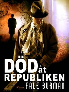 Död åt republiken (e-bok) av Fale Burman