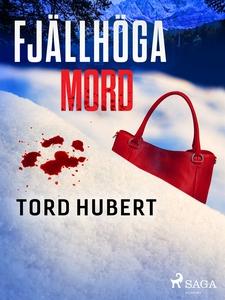 Fjällhöga mord (e-bok) av Tord Hubert