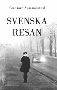 Svenska resan (e-bok) av Gunnar Sommestad