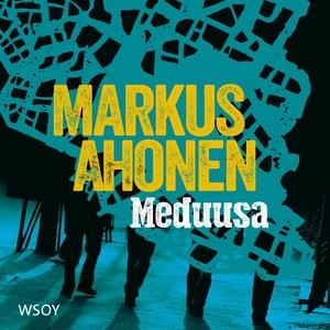 Meduusa (ljudbok) av Markus Ahonen