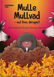 Mulle Mullvad – vad finns däruppe? (e-bok) av K