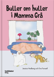Buller om huller i Mamma Grå (e-bok) av Jessica