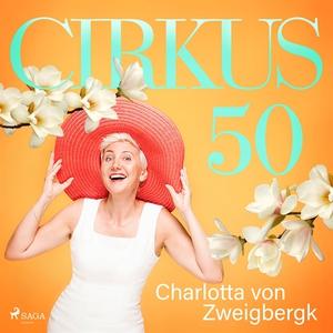 Cirkus 50 (ljudbok) av Charlotte von Zweigbergk