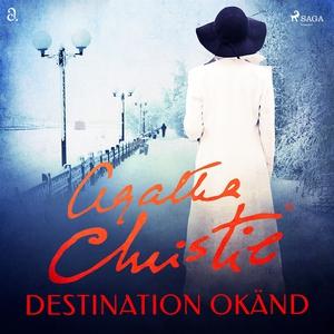 Destination okänd (ljudbok) av Agatha Christie