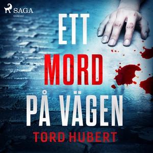 Ett mord på vägen (ljudbok) av Tord Hubert