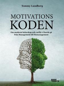 Motivationskoden : Om modernt ledarskap och var