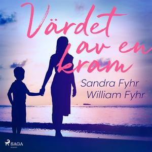 Värdet av en kram (ljudbok) av Sandra Fyhr, Wil